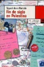 fin de siglo en palestina miguel anxo murado 9788483810286