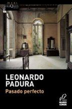 pasado perfecto-leonardo padura-9788483835586