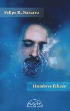 hombres felices (ebook)-felipe r. navarro-9788483935286