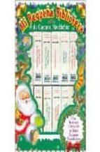mi pequeña biblioteca de cuentos navideños (incluye 12 minilibros ) 9788484038986
