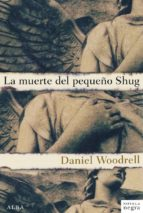 la muerte del pequeño shug-daniel woodrell-9788484289586