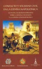 conflicto y sociedad civil en la españa napoleonica: actas de las quintas jornadas sobre la batalla de bailen y la españa contemporanea-9788484392286