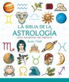 la biblia de la astrologia: guia definitiva del zodiaco-judy hall-9788484451686