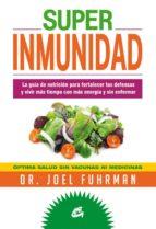 superinmunidad joel fuhrman 9788484454786