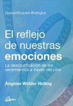 el reflejo de nuestras emociones angeles wolder helling 9788484457886