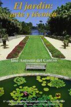 el jardin: arte y tecnica-jose antonio del cañizo peralte-9788484761686