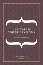 cuestiones de morfologia lexica cristina (ed.) buenafuentes 9788484899686