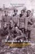rumbo a rusia: los voluntarios extremeños de la division azul-francisco grajera-9788486115586