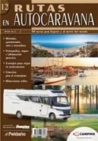 rutas en autocaravana, 12: 30 rutas por españa y el resto del mun do-9788487288586