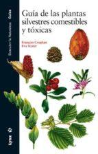 guia de las plantas silvestres comestibles y toxicas françois couplan eva styner 9788487334986