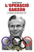 El libro de L operacio garzon un balanç de barcelona 92 autor DAVID BASSA TXT!