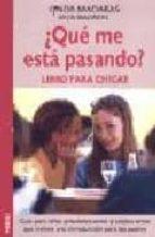 ¿que me esta pasando? libro para chicas: guia para niñas preadole scentes y adolescentes que incluye una introduccion para los padres lynda madaras area madaras 9788489778986