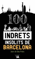 100 indrets insolits de barcelona-joan de deu prats pijoan-9788490347386
