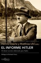 el informe hitler henrik eberle matthias (eds.) uhl 9788490663486