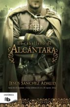 el caballero de alcantara-jesus sanchez adalid-9788490702086
