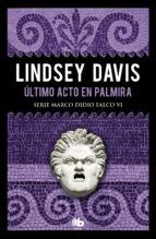último acto en palmira (serie marco didio falco 6) lindsey davis 9788490708286
