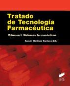tratado de tecnologia farmaceutica (vol. i): sistemas farmaceuticos ramon (ed.) martinez pacho 9788490770986