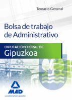 bolsa de trabajo de administrativo de la diputación foral de gipuzkoa. temario general 9788490936986
