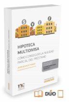hipoteca multidivisa: como conseguir la nulidad parcial del prestamo juan ignacio navas 9788490981986
