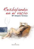 resbalando en el vacío (ebook) amparo tortosa 9788491154686