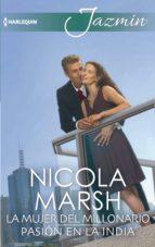 El libro de La mujer del millonario; pasion en la india autor NICOLA MARSH TXT!