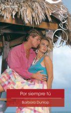 por siempre tú (ebook)-barbara dunlop-9788491707486