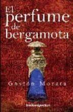 el perfume de bergamota-gaston morata-9788492516186