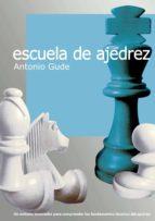escuela de ajedrez-antonio gude-9788492517886