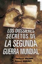 los dossieres secretos de la segunda guerra mundial (ebook) philippe valode 9788492567386