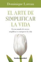 el arte de simplificar la vida dominique loreau 9788492801886