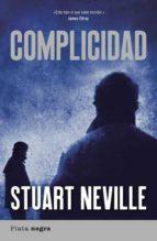 (pe) complicidad-stuart neville-9788492919086