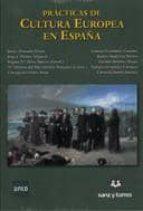 practicas de cultura europea en españa-javier alvarado planas-9788492948086