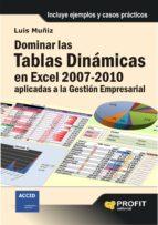 dominar las tablas dinamicas en excel 2007-2010: aplicadas a la g estion empresarial-luis muñiz-9788492956586