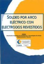 El libro de Soldeo por arco electrico con electrodos revestidos autor VV.AA. TXT!