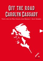 off the road-carolyn cassady-9788493948986
