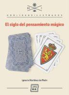 el siglo del pensamiento magico ignacio martinez de pison 9788494034886