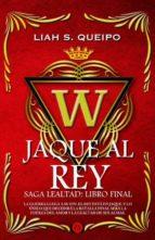 jaque al rey (saga lealtad iv) liah s. queipo 9788494354786