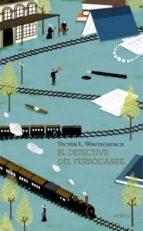 el detective del ferrocarril victor l. whitechurch 9788494447686