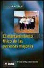el mantenimiento fisico de las personas mayores-m⪠luisa del riego-b. gonzalez-9788495114686