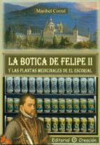 la botica de felipe ii y las plantas medicinales de el escorial maribel corral 9788495919786