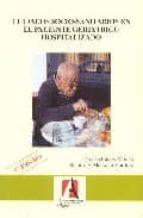 cuidados socio sanitarios en el paciente geriatrico hospitalizado (3ª ed.) carmen galvez montes rosario e. manzano martinez 9788496224186