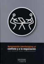 aproximacion interdisciplinar al conflicto y a la negociacion-jose sanchez perez-9788496274686