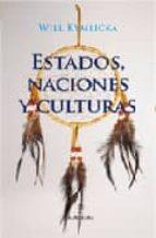 estados, naciones y culturas will kymlicka 9788496416086