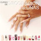 curso de decoracion de uñas maria nuñez blanca lopez beltran 9788496699786