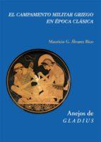 el campamento militar griego en epoca clasica-mauricio g. alvarez rico-9788496813786