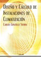 diseño y cálculo de instalaciones de climatización carlos gonzalez serra 9788496960886