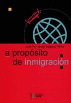a proposito de inmigracion-jose fernando troyano perez-9788497000086