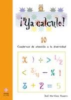 ¡ya calculo¡ 10 (4º educacion primaria) repaso anterior. operacio nes con parentesis. propiedad distributiva jose martinez romero 9788497003186