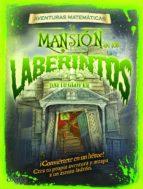 aventuras matematicas: la mansion de los laberintos-david glover-9788497545686