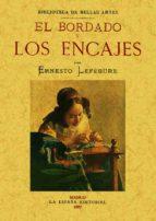 el bordado y los encajes (ed. facsimil)-ernesto lefebure-9788497613286